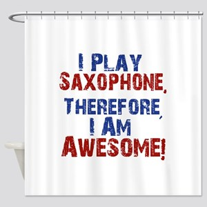 I Play Saxophone Shower Curtain