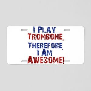 I Play Trombone Aluminum License Plate