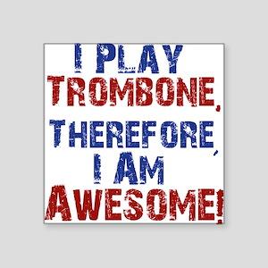I Play Trombone Sticker