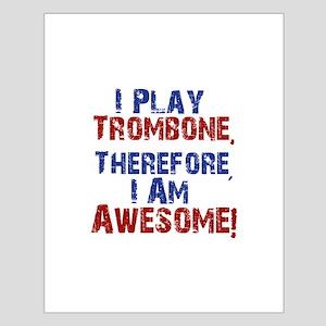 I Play Trombone Posters