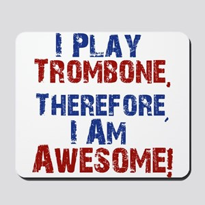 I Play Trombone Mousepad