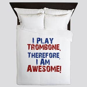 I Play Trombone Queen Duvet