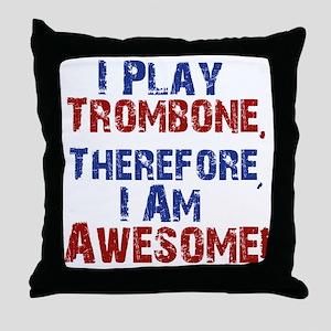 I Play Trombone Throw Pillow