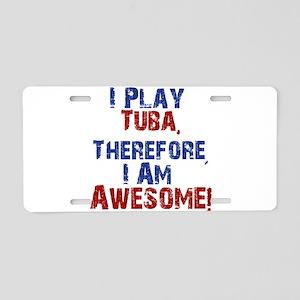 I Play Tuba Aluminum License Plate