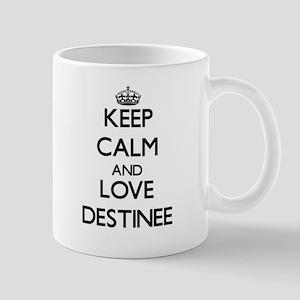 Keep Calm and Love Destinee Mugs