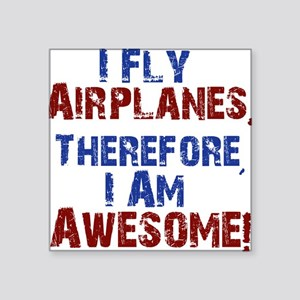 I fly airplanes Sticker