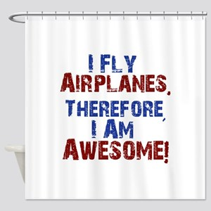 I fly airplanes Shower Curtain