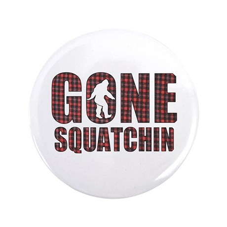 """Gone Squatchin rp2 3.5"""" Button (100 pack)"""