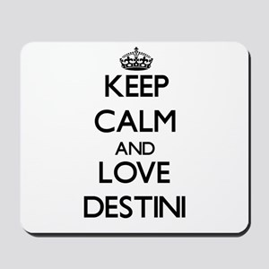 Keep Calm and Love Destini Mousepad