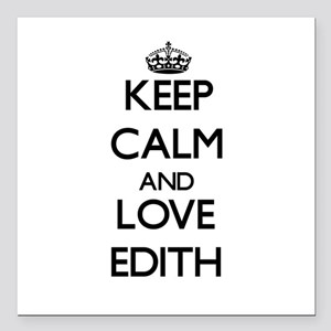 "Keep Calm and Love Edith Square Car Magnet 3"" x 3"""