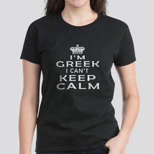 I Am Greek I Can Not Keep Calm Women's Dark T-Shir