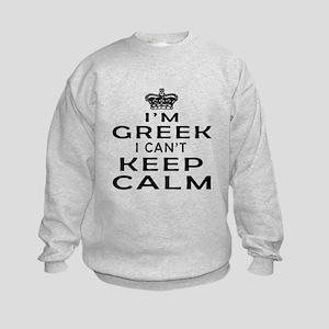 I Am Greek I Can Not Keep Calm Kids Sweatshirt