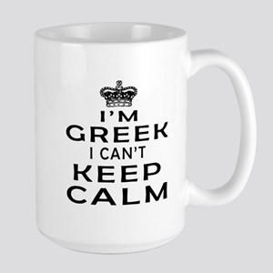 I Am Greek I Can Not Keep Calm Large Mug