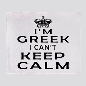 I Am Greek I Can Not Keep Calm Throw Blanket