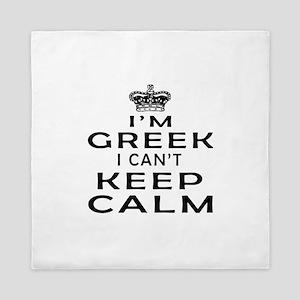 I Am Greek I Can Not Keep Calm Queen Duvet