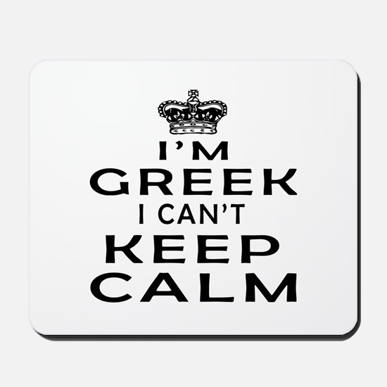 I Am Greek I Can Not Keep Calm Mousepad