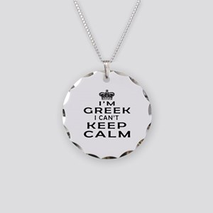 I Am Greek I Can Not Keep Calm Necklace Circle Cha