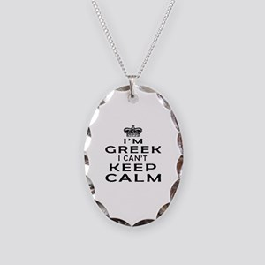 I Am Greek I Can Not Keep Calm Necklace Oval Charm