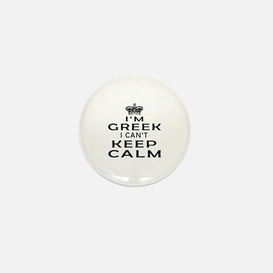 I Am Greek I Can Not Keep Calm Mini Button
