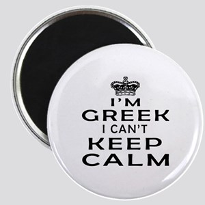 I Am Greek I Can Not Keep Calm Magnet