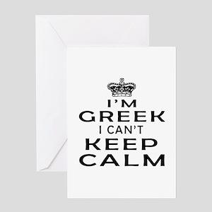 I Am Greek I Can Not Keep Calm Greeting Card