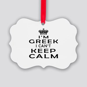 I Am Greek I Can Not Keep Calm Picture Ornament