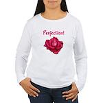 Perfection Women's Long Sleeve T-Shirt