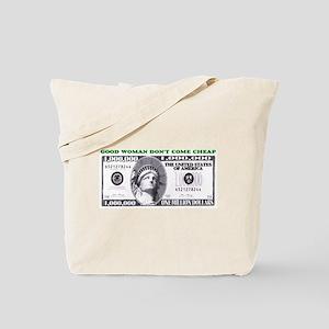 GOOD WOMAN DON'T COME CHEAP Tote Bag