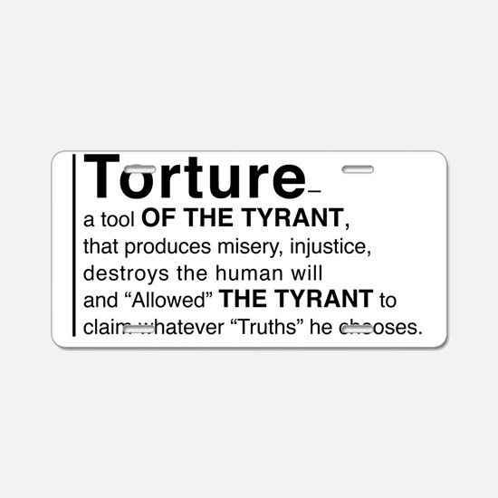 Torture truths Aluminum License Plate