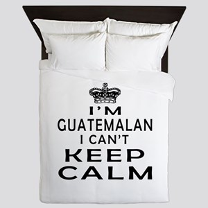 I Am Guatemalan I Can Not Keep Calm Queen Duvet