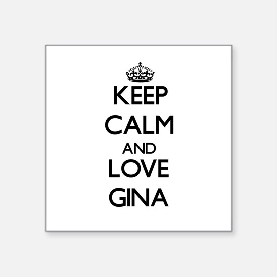 Keep Calm and Love Gina Sticker