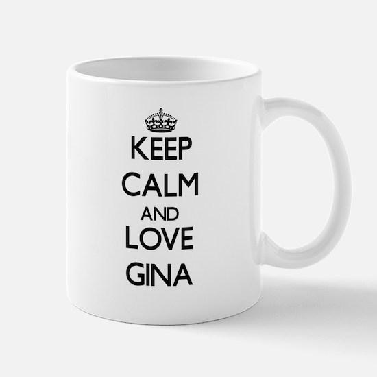 Keep Calm and Love Gina Mugs