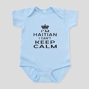I Am Haitian I Can Not Keep Calm Infant Bodysuit