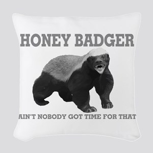 Honey Badger Ain't Nobody Got Time For That Woven