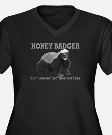 Honey Badger Ain't Nobody Got Time For That Women'