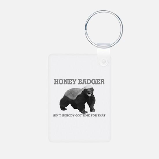 Honey Badger Ain't Nobody Got Time For That Alumin
