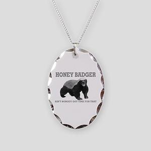 Honey Badger Ain't Nobody Got Time For That Neckla