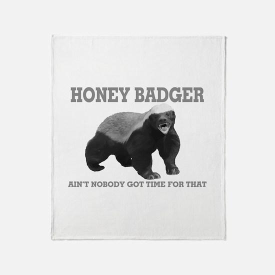 Honey Badger Ain't Nobody Got Time For That Throw
