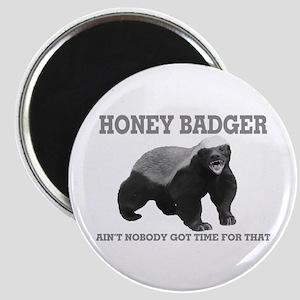 Honey Badger Ain't Nobody Got Time For That Magnet
