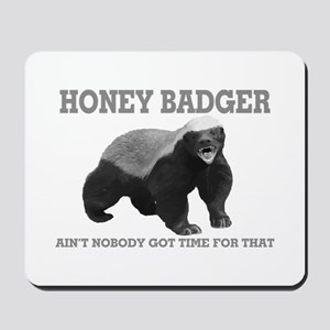 Honey Badger Ain't Nobody Got Time For That Mousep