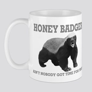 Honey Badger Ain't Nobody Got Time For That Mug