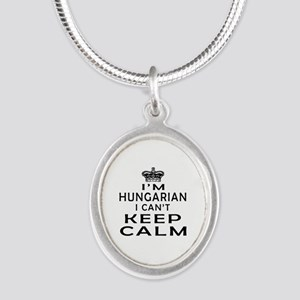 I Am Hungarian I Can Not Keep Calm Silver Oval Nec