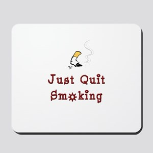Just Quit Smoking Mousepad