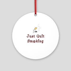 Just Quit Smoking Ornament (Round)
