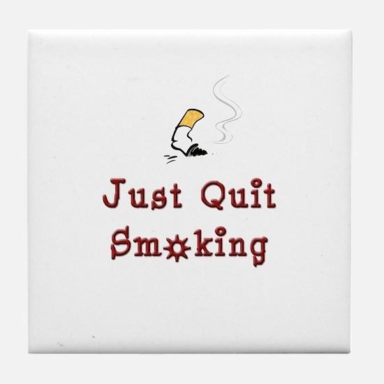 Just Quit Smoking Tile Coaster