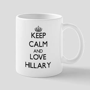 Keep Calm and Love Hillary Mugs