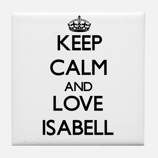 Keep Calm and Love Isabell Tile Coaster