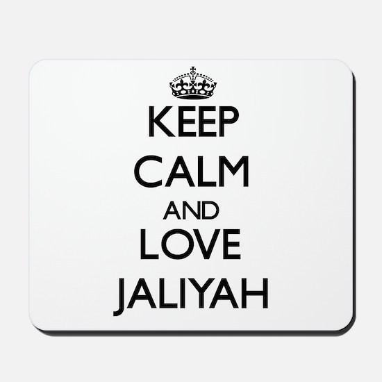 Keep Calm and Love Jaliyah Mousepad