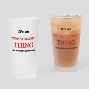It's and Onomatologist thing, y Drinking Glass