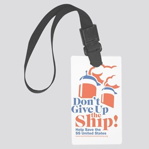 ssus_dontgiveuptheship Large Luggage Tag